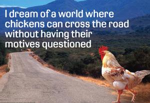 Dream Of Chicken Crossing Road Without Motives Questioned Funny Poster by Ephemera