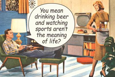 Drinking Beer Watching Sports Meaning of Life Funny Poster by Ephemera