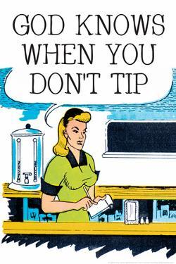 God Knows When You Don't Tip Funny Plastic Sign by Ephemera