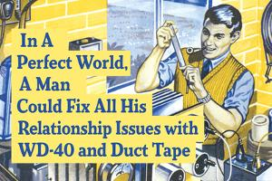 In Perfect World Man Could Fix Life With Duct Tape Funny Poster by Ephemera