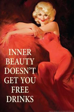 Inner Beauty Doesn't Get You Free Drinks Funny Poster by Ephemera