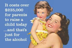 It Costs over $235,000 for Parents to Raise a Child Today…And That's Just for Alcohol by Ephemera