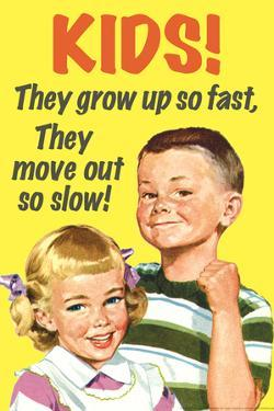 Kids Grow Up So Fast Move Out So Slow Funny Poster by Ephemera