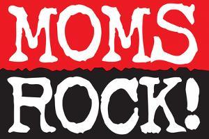 Moms Rock Poster Print by Ephemera