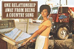 One Relationship Away From Being Country Song Funny Plastic Sign by Ephemera