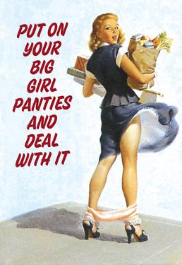 Put On Your Big Girl Panties and Deal with It Funny Poster Print by Ephemera