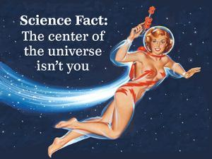 Science Fact: the Center of the Universe Isn't You by Ephemera
