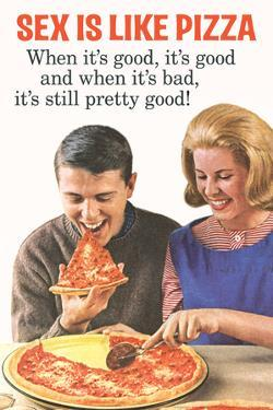 Sex Is Like Pizza Pretty Good When Bad Funny Plastic Sign by Ephemera
