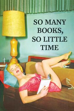So Many Books So Little Time by Ephemera