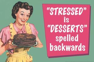 Stressed is Desserts Spelled Backwards Funny Poster by Ephemera