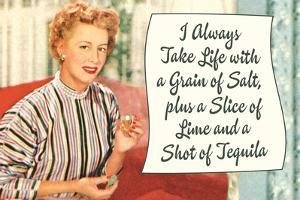 Take Life with a Grain of Salt Plus a Slice of Lime and a Tequila Shot Funny Poster Print by Ephemera