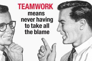 Teamwork Means Never Having to Take All the Blame Funny Plastic Sign by Ephemera