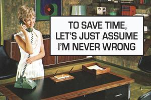 To Save Time Assume I'm Never Wrong Funny Plastic Sign by Ephemera