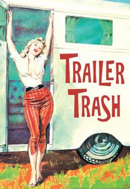 Trailer Trash Woman Outside RV Camper Funny Poster by Ephemera