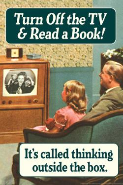 Turn Off TV Read A Book Thinking Outside The Box Funny Poster by Ephemera