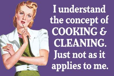 Understand Cooking Cleaning Just Not For Me Funny Poster by Ephemera