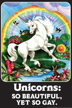 Unicorns So Beautiful Yet So Gay Funny Poster by Ephemera