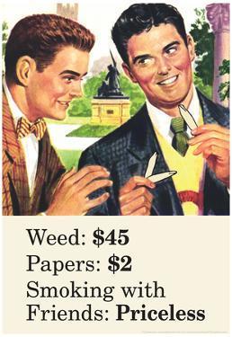 Weed Paper Smoking with Friends Priceless Marijuana Pot Funny Poster Print by Ephemera