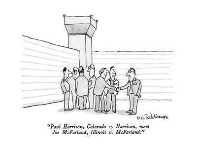 """Paul Harrison, Colorado v. Harrison, meet Joe McFarland, Illinois v. McFa?"" - New Yorker Cartoon"