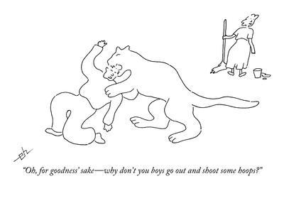 """""""Oh, for goodness' sake?why don't you boys go out and shoot some hoops?"""" - New Yorker Cartoon"""