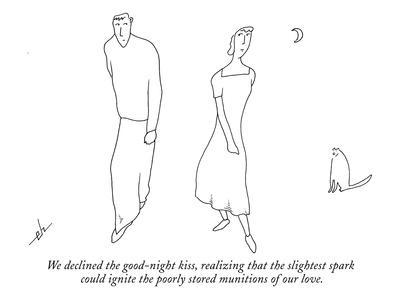 We declined the good-night kiss, realizing that the slightest spark could ? - New Yorker Cartoon