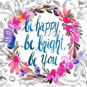 Be Happy, Be Bright, Be You by Esther Bley
