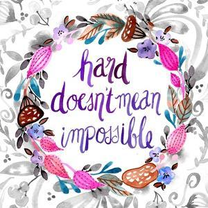 Hard Doesn't Mean Impossible by Esther Bley