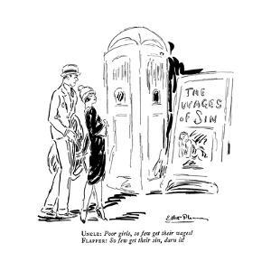 """Uncle: Poor girls, so few get their wages! Flapper: So few get their sin, …"""" - New Yorker Cartoon by Ethel M. Plummer"""