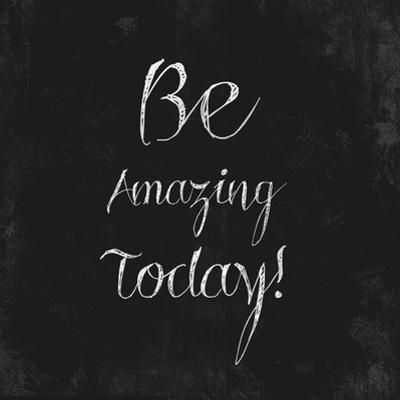 Be Amazing Today!