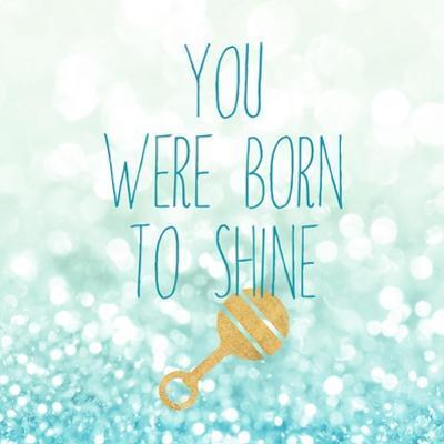 Born To Shine Blue