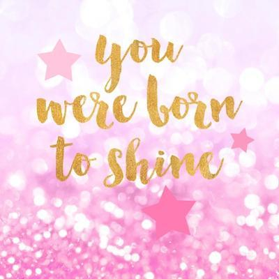 Born To Shine Pink