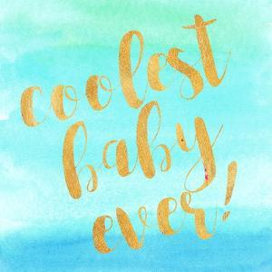 Coolest Baby Ever! by Evangeline Taylor