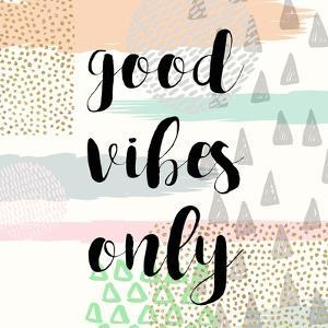 Good Vibes Only by Evangeline Taylor