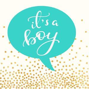 It's A Boy by Evangeline Taylor