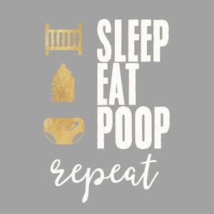 Sleep, Eat, Poop by Evangeline Taylor