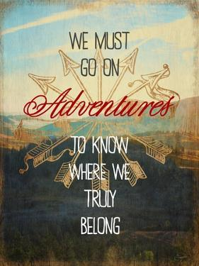 We Must Go on Adventures by Evangeline Taylor