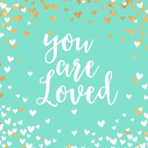 You Are Loved by Evangeline Taylor