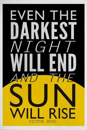 https://imgc.allpostersimages.com/img/posters/even-the-darkest-night-will-end-and-the-sun-will-rise_u-L-PXJGHV0.jpg?p=0
