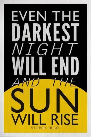 https://imgc.allpostersimages.com/img/posters/even-the-darkest-night-will-end-and-the-sun-will-rise_u-L-PYAUUD0.jpg?artPerspective=n