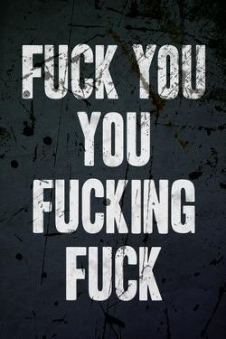 F*ck You, You F*cking F*ck