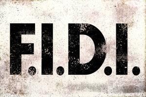 F.I.D.I. F-ck It Do It Weathered Poster