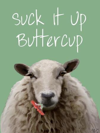 Suck It Up Buttercup Sheep Print by Fab Funky
