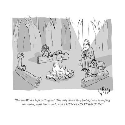 """""""But the Wi-Fi kept cutting out. The only choice they had left was to unpl..."""" - New Yorker Cartoon"""