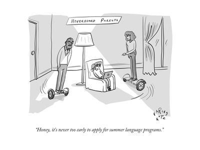 """""""Honey, it's never too early to apply for summer language programs."""" - New Yorker Cartoon"""