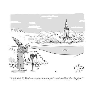 """""""Ugh, stop it, Dad?everyone knows you're not making that happen!"""" - New Yorker Cartoon"""