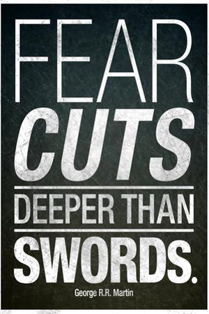 Fear Cuts Deeper Than Swords Gorge R.R. Martin Quote