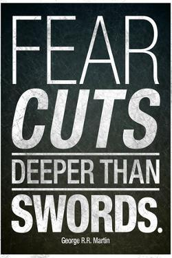 Fear Cuts Deeper Than Swords Gorge R.R. Martin Quote