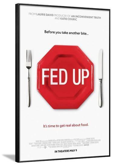 Fed Up--Framed Poster