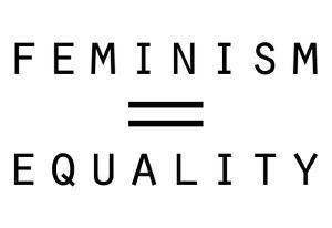 Feminism Equals Equality