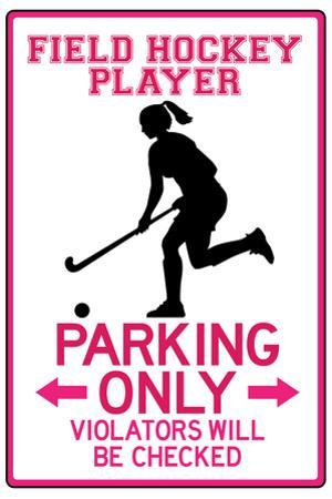 Field Hockey Player Parking Only Plastic Sign